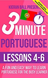 3 Minute Portuguese: Lesson 4-6: A fun and easy way to learn Portuguese for the busy learner - Including a useful vocabulary expansion section