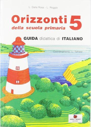 Orizzonti. Italiano. Per la 5ª classe elementare