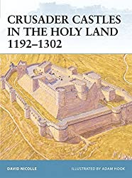 Crusader Castles in the Holy Land 1192-1302 (Fortress) by David Nicolle (2005-07-13)