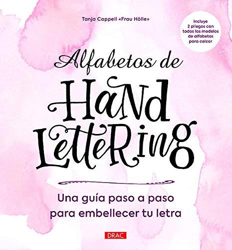 Alfabetos de Handlettering : guía paso a paso para embellercer tu letra