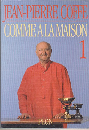 Comme à la maison, tome 1 par Jean-Pierre Coffe