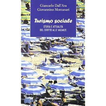 Turismo Sociale. Storia E Attualità Del Diritto Alle Vacanze