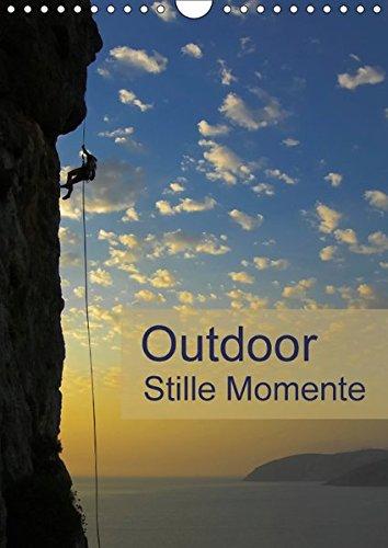 Outdoor-Stille Momente (Wandkalender 2018 DIN A4 hoch): Outdoor Impressionen für Ideen und Planung in der Natur (Planer, 14 Seiten ) (CALVENDO Sport)