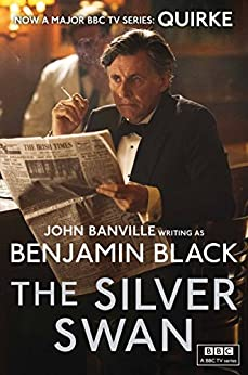 The Silver Swan: Quirke Mysteries Book 2 by [Black, Benjamin]