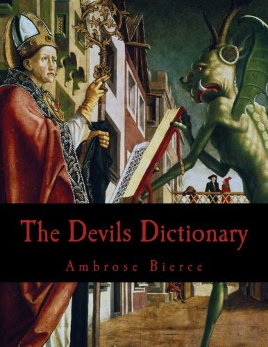 The Devils Dictionary by Ambrose Bierce (2015-11-02)