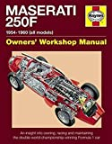 Maserati 250F Manual: An insight into owning, racing and maintaining the classic front-engined Formula 1 car (Haynes Owners Workshop Manuals (Hardcover))