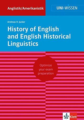 Uni Wissen History of English and English Historical Linguistics: Anglistik/Amerikanistik, Sicher im Studium (Uni-Wissen Anglistik/Amerikanistik)