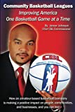 Improving America One Basketball Game at a Time (English Edition)