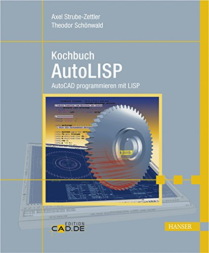 Kochbuch AutoLISP: AutoCAD programmieren mit LISP PDF Download