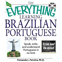 The Everything Learning Brazilian Portuguese Book: Speak, Write and Understand Portuguese in No Time