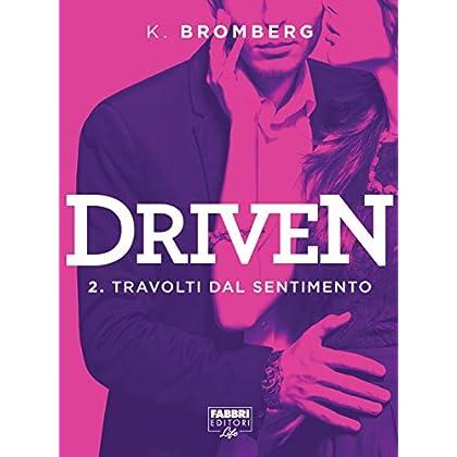 Driven #2 (Life): Travolti Dal Sentimento