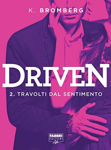 Driven #2: Travolti dal sentimento di [Bromberg, K.]