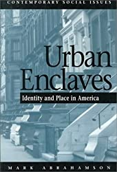 Urban Enclaves: Identity and Place in America (Contemporary Social Issues) by Mark Abrahamson (1995-08-15)