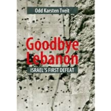 Goodbye Lebanon: Israel's First Defeat