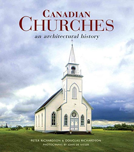 [(Canadian Churches : An Architectural History)] [By (author) Peter Richardson ] published on (November, 2007)