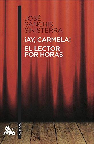 ¡Ay, Carmela! / El lector por horas (Teatro) por Jose Sanchis Sinisterra