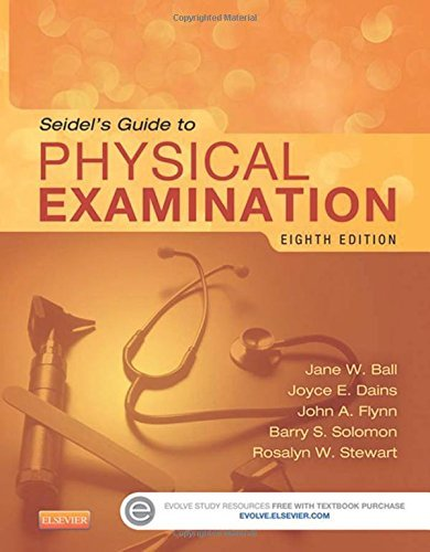 Seidel's Guide to Physical Examination, 8e (Mosby's Guide to Physical Examination) by Jane W. Ball RN DrPH CPNP DPNAP (2014-02-14)
