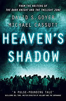 Heaven's Shadow (The Heaven's Shadow Trilogy Book 1) by [S Goyer, David, Cassutt, Michael]