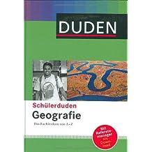 Duden. Schülerduden Geografie: Das Fachlexikon von A-Z