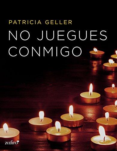 No juegues conmigo (Erótica nº 1) por Patricia Geller