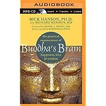 Buddha's Brain: The Practical Neuroscience of Happiness, Love & Wisdom by Rick Hanson Ph.D. (2014-04-15)