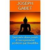 Quarante-deux points d'enseignement proferes par Bouddha