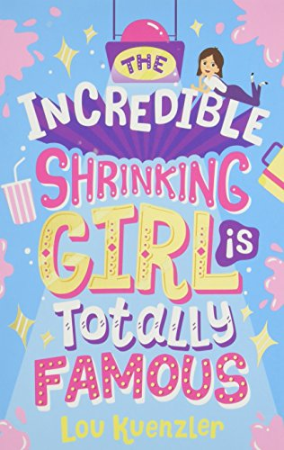 The Incredible Shrinking Girl is Totally Famous por Lou Kuenzler