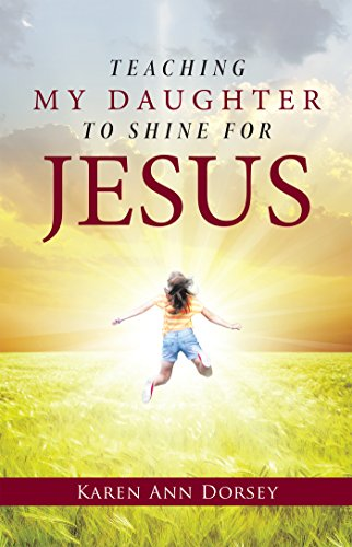 Teaching My Daughter to Shine for Jesus (English Edition ...