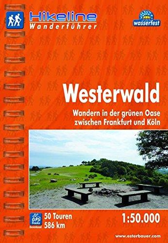 Hikeline Wanderführer Westerwald. Wandern in der grünen Oase zwischen Frankfurt und Köln. 1 : 50 000, 586 km, wasserfest, GPS-Tracks zum Download
