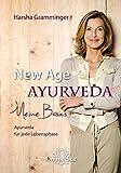 New Age Ayurveda - Meine Basics: Ayurveda für jede Lebensphase -