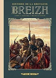 Breizh l'histoire de la Bretagne, tome 2 : Une nouvelle terre par Nicolas Jarry