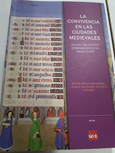 Descargar Libro Libro La convivencia en las ciudades medievales: IV Encuentros Internacionales del Medievo, celebrado en Nájera del 24 al 27 de julio de 2007 (Actas) de Beatriz Arízaga Bolumburu