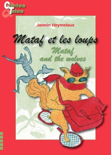 Mataf et les loups/Mataf and the wolves: Une histoire en français et en anglais pour enfants (Contes bilingues pour enfants t. 5)