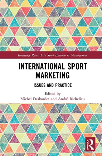 International Sport Marketing: Issues and Practice (Routledge Research in Sport Business and Management)
