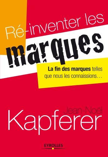 Ré-inventer les marques par Jean-Noël Kapferer