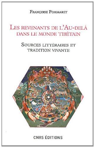 Les revenants de l'au-del dans le monde tibtain : Sources littraires et tradition vivante