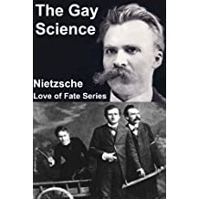 The Gay Science (A Modernized Translation with a New Introduction and Biography) (English Edition)