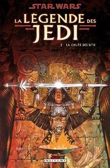 Star Wars - La Légende des Jedi T02 : La Chute des Sith par [Anderson, Kevin J., Carrasco, Dario]