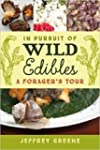 In Pursuit of Wild Edibles: A Forager...