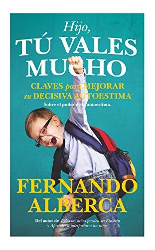 Hijo, tú vales mucho (Desarrollo personal) por Fernando Alberca