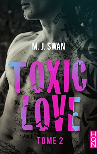 Toxic Love - tome 2 (HQN) par [Swan, M.J.]