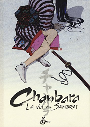Chanbara. La via del samurai