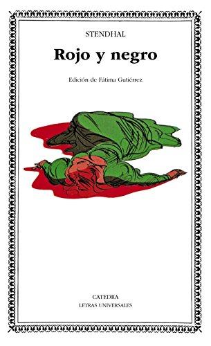 Rojo y Negro (Letras Universales / Universal Writings) por Stendhal