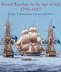 British Warships in the Age of Sail 1793-1817: Design, Construction, Careers and Fates