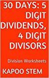 30 Division Worksheets with 5-Digit Dividends, 4-Digit Divisors: Math Practice Workbook (30 Days Math Division Series 14)