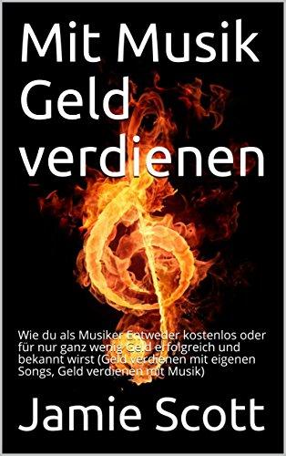 Mit Musik Geld verdienen: Wie du als Musiker Entweder kostenlos ...