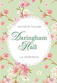 Daringham Hall. La herencia par Kathryn Taylor