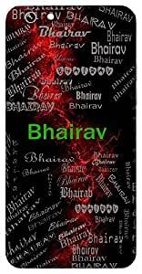 Bhairav (One With Frightening Voice, Lord Shiva) Name & Sign Printed All over customize & Personalized!! Protective back cover for your Smart Phone : Gionee S6