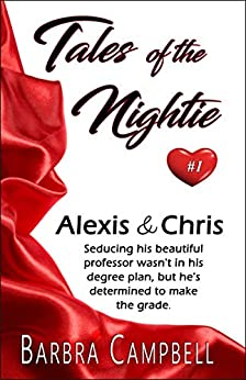 Alexis and Chris (Tales of the Nightie Book 1) (English Edition) von [Campbell, Barbra]