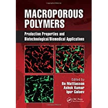 Macroporous Polymers: Production Properties and Biotechnological/Biomedical Applications